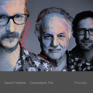 David Friedman Generations Trio Thursday cover square normal