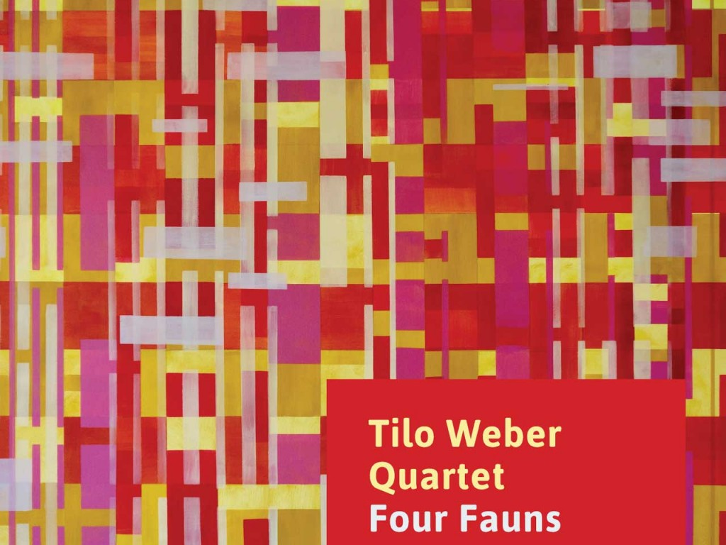 Tilo Weber Quartet Four Fauns Cover 2018