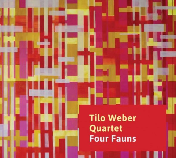 Tilo Weber Quartet Four Fauns Cover 2018