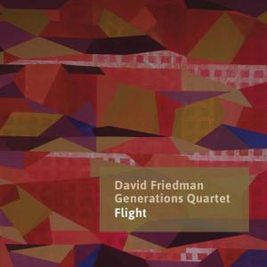 Flight David Friedman Generations Quartet