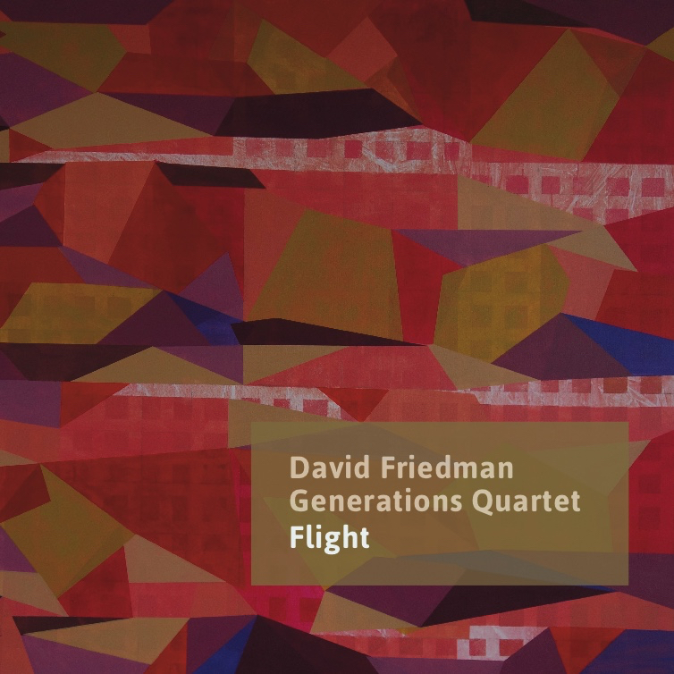 Flight David Friedman Generations Quartet