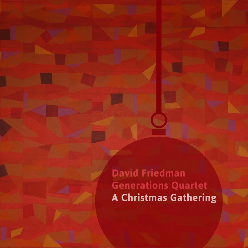 David Friedman Generations Quartet - A Christmas Gathering (Cover)